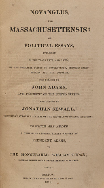 Novanglus, and Massachusettensis; or Political Essays