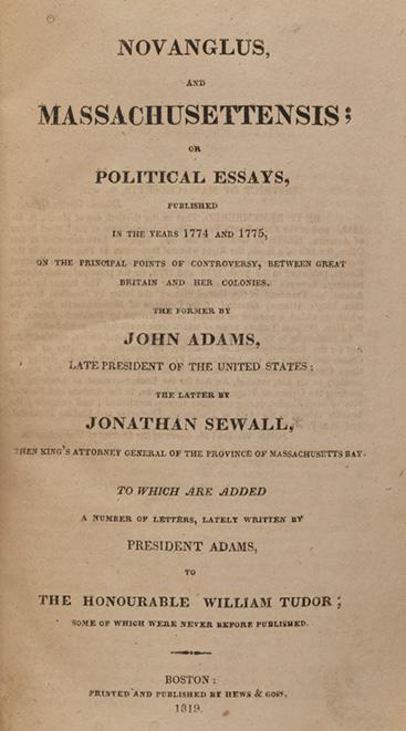 Novanglus, and Massachusettensis; or Political Essays